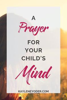 As you pray for your child, these war room prayers for your child's mind are a great place to start. Pray for wisdom and for deep spiritual growth as your child matures and grows into an adult. Prayers For Men, Mom Prayers, Bible Prayers, Morning Prayers, Prayers For My Daughter, Prayer For My Son, Prayer For Family, Praying For Your Children, Prayers For Children