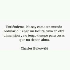 Poem Quotes, True Quotes, Words Quotes, Wise Words, Sayings, Charles Bukowski, Words Can Hurt, Quotes En Espanol, More Than Words