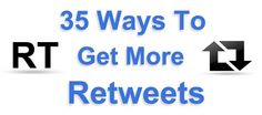 35 Ways to Get More Retweets -- http://twittertoolsbook.com/35-ways-to-get-more-retweets/