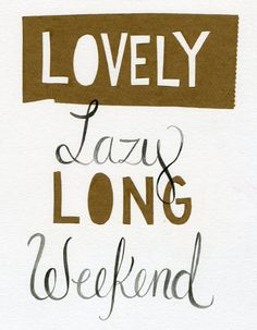 {extra}ordinary wonders: Long Weekend
