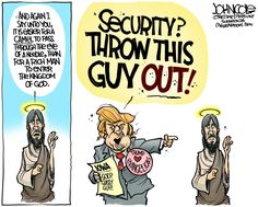 Donald Trump's reaction to: And again I say unto you, it is easier for a camel to pass through the eye of a needle, than for a rich man to enter the kingdom of God Political Satire, Political Cartoons, Caricatures, John Cole, Trump Cartoons, Rich Man, Christianity, Donald Trump, Comics