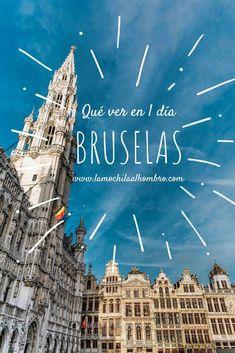Descubre Qué Ver En Bruselas En 1 Día Belgica Bruselas Europa Viajar Viaje Turismo Fotos Gante Brujas Que Ver En Bruselas Bruselas Póster Sobre Viaje