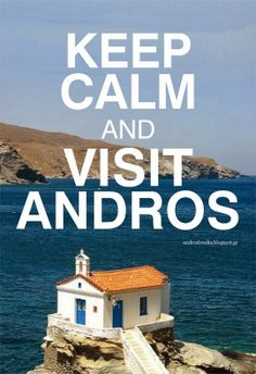 Keep calm and visit Andros Andros Greece, Athens City, European City Breaks, Greece Islands, Ancient Ruins, Greece Travel, Beach Resorts, Keep Calm, Travel Guide