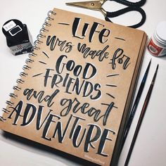 Life was made for good friends and great adventure.. . Black Ecoline and Dr Ph Martin's bleedproof white on Kraft paper. . . . #lettering #handlettering #brushlettering #brushcalligraphy…
