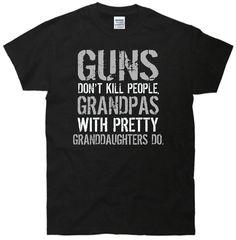 Guns Don't Kill People Grandpas With Granddaughters Do T-Shirt Black XL