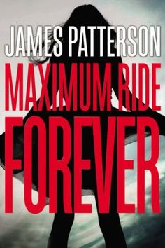 Maximum Ride Forever (Maximum Ride Series #9) IS THIS FOR REAL????? Coming 2015