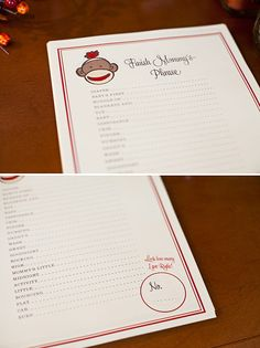Baby shower games - Mommy fills out a card of phrases, and then so do the guests, who's ever pphrase is closest to Mommy's wins!