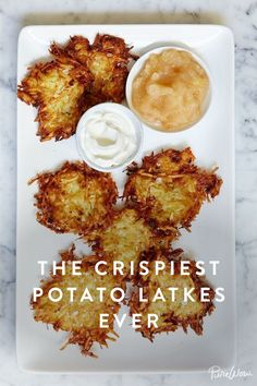 The Crispiest Potato Latkes. Ready the sour cream and applesauce.