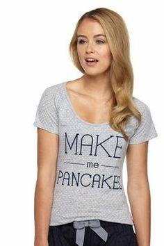make me pancakes, I need this shirt!