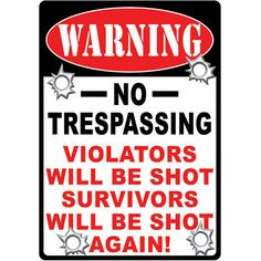Warning No Trespassing Sign                 Already own this and have it on our fence post at the gate.