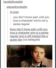 Even though everyone loves cas he's in barely any episodes and when he is he says like 8 lines also I find he is under appreciated by dean and Sam