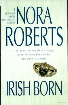 Irish Born - Nora Roberts - the only Nora Roberts book I've read, she's not my type of author, but I love just about anything set in Ireland :)