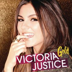 Victoria Justice-- Gold
