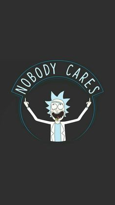 Nobody cares Rick e Morty