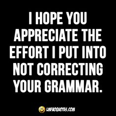 Funny Quote about Grammar - Check us out at LMFAOQuotes.com!
