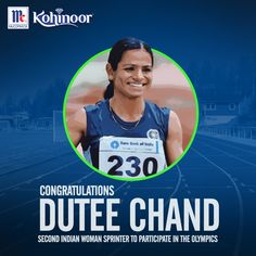 Congratulations to Dutee Chand, a woman sprinter, on qualifying for the 100 meter event of the Olympics.  India is proud of you and we wish you the best for the main event. #KohinoorWomenAchiever