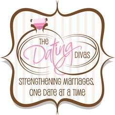 """The Dating Divas--Strengthening Marriages, One Date at a Time"" LOTS of ideas for dates, cute little gifts, and other stuff to bring the focus back to your marriage!"