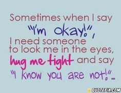 "Sometimes When I Say ""I\'m Okay\"""