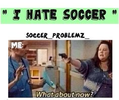 forreal... try and understand that this is what I love before trash talking it. You wouldn't let anyone say that about your boyfriend... so don't mess with us soccer fans.