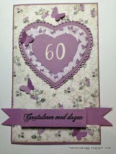 Mellems blogg om kortlaging: 60 år Card for a 60 year old woman