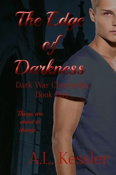 The Edge of Darkness by A.L. Kessler Cover Reveal