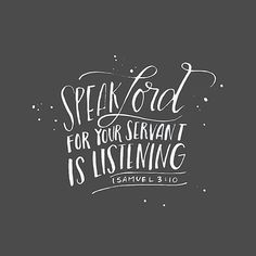 Speak Lord, for your servant is listening. ~ 1 Samuel 3:10 <3 @andrearhowey