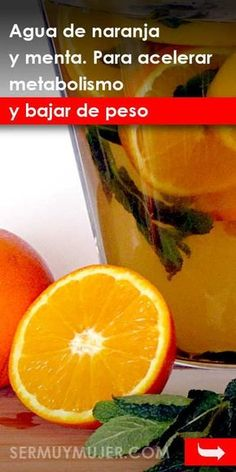 Orange and mint water To accelerate metabolism and lose weight quickly - crudivegano recipes - Dieta Smoothie, Mint Water, Minute To Win It Games, Salty Foods, Hcg Diet, Orange, Natural Remedies, Healthy Life, Detox