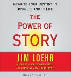 The Power of Story : Rewrite Your Destiny in Business and in Life #career #books