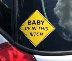 """Make Drivers take notice of your precious cargo by getting their attention with this """"Baby Up In This Bitch"""" car decal. It's designed like the typical and boring"""