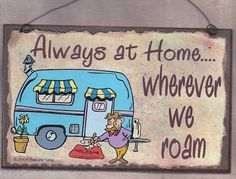 Always At Home Wherever We Roam Camping CAMPER RV Travel Trailer SIGN Funny 8 x 5 Recreational Vehicle Plaque. $5.95, via Etsy.