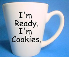 """I'm Ready I'm Cookies 12 Ounce Quote Saying Coffee Mug TV Quote. For the Buffy the Vampire Slayer fan in your life. I'm ready I'm cookies is hand painted in black enamel paints with onto a white mug. The coffee mug is white and measures 4.5"""" tall and holds 12 ounces and has a diameter at the top of 3.5"""". All mugs are hand painted by me this listing is for the exact mug in the pictures. Painting and baking takes 1-3 days depending on the complexity of the design. Your mug will ship out…"""