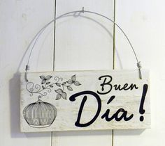 Letreros vintage | BUEN DÍA BLANCO Y NEGRO Wooden Signs With Sayings, Sign Quotes, Small Gifts, Boyfriend Gifts, Wood Art, Crates, 3 D, Decoupage, Projects To Try