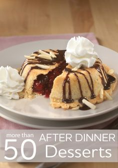 After dinner is over try a few of these tasty dessert ideas.