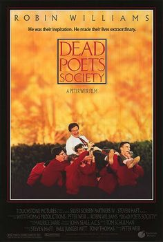 """Dead Poets Society"" (1989)Set at the conservative and aristocratic Welton Academy in Vermont in 1959,[2] it tells the story of an English teacher who inspires his students through his teaching of poetry.  The film's line ""Carpe diem. Seize the day, boys. Make your lives extraordinary."" was voted as the 95th greatest movie quote by the American Film Institute.[7] The film won the Academy Award for Best Original Screenplay"