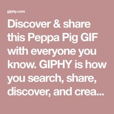 Discover & share this Peppa Pig GIF with everyone you know. GIPHY is how you search, share, discover, and create GIFs. Pretty Hurts, It Hurts, Felicidades Gif, Gerard Way Gif, Lightning Gif, Drinking Gif, Sleeping Gif, One Piece Gif, Tex Avery