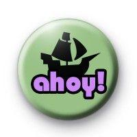 Ahoy Pirate Ship Badge  Button Badges £0.85