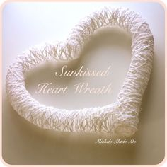 michele made me: Tutorial: Sunkissed Heart Wreath