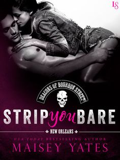 STRIP YOU BARE by Maisey Yates (The Deacons of Bourbon Street, #4) |On Sale: 1/5/2016 | Loveswept Contemporary Romance | eBook | Sparks fly when a society belle and a biker with a troubled past get down and dirty in the Big Easy. Maisey Yates turns up the heat in the sizzling finale of a series co-written with Megan Crane, Rachael Johns, and Jackie Ashenden. | opposites attract New Orleans biker motorcycle gang passionate club