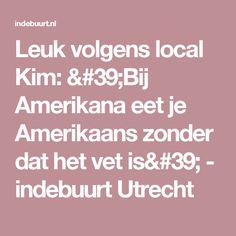 0b92185c3c09b7 Leuk volgens local Kim   Bij Amerikana eet je Amerikaans zonder dat het vet  is  - indebuurt Utrecht