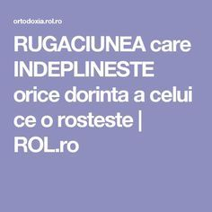 RUGACIUNEA care INDEPLINESTE orice dorinta a celui ce o rosteste | ROL.ro Cross Stitch Charts, Personal Development, Food To Make, Pray, Motivational Quotes, Health Fitness, Healing, God, Humor