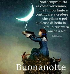 buonanotte qualcosa di bello Common Quotes, Good Night Wishes, Good Morning, Love Quotes, Short Messages, Emoticon, 3, Wolf, Kawaii