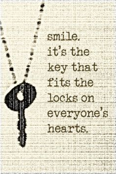 SMILING smile quotes, life, heart, keys, wisdom, locks, thought, inspir, live