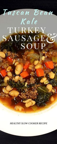Healthy Tuscan white bean, kale and turkey sausage soup. Made in a slow cooker!! Perfect for those lazy cold days! Use lean turkey sausage, low sodium beans and chicken broth to keep this recipe lower in fat and sodium content.