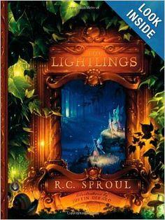 The Lightlings: R. C. Sproul, Justin Gerard: 9781567690781: Amazon.com: Books