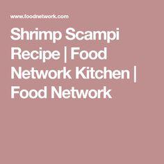 Shrimp Scampi Recipe | Food Network Kitchen | Food Network