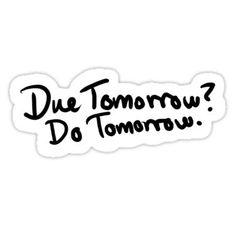 Due Tomorrow? Do Tomorrow. Geometric Background Sticker