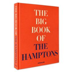 A picturesque book to get lost in as you lounge - The Big Book of the Hamptons, $75, assouline.com