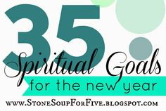 Stone Soup for Five: 35 Spiritual Goal Ideas!