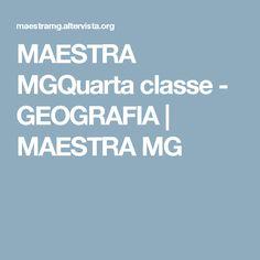 MAESTRA MGQuarta classe - GEOGRAFIA | MAESTRA MG