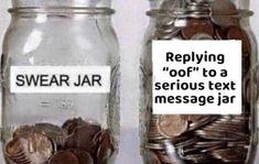 Just my swear jar would be empty lol Dankest Memes, Funny Memes, Hilarious, Stupid Memes, Fandom Memes, Fun Funny, Funny Gifs, Super Funny, Funny Videos